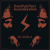 """PolePoleTaxi Soundsystem """"SC-DUB-A"""""""
