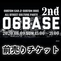 【7月下旬発送】追加販売!06BASE前売りチケット