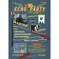 9.30.SAT. ECHO PARTY with MARTER
