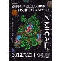 3.22.FRI.  「IZMICAL」近藤等則×KILLER-BONG / TOSHIO BING KAJIWARA