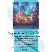 "12.10.SUN. Kan Sano ""after kiss"""