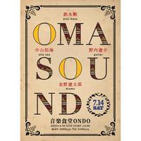 7/14 (SAT) OMASOUND live at 音楽食堂ONDO