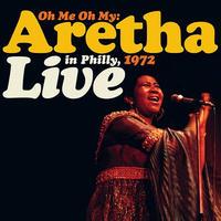 (輸入2LP/NEW)ARETHA FRANKLIN / OH ME, OH MY: ARETHA LIVE IN PHILLY 1972【2021 RECORD STORE DAY 限定盤】