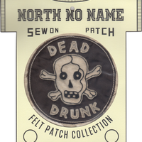 North No Name(ノースノーネーム)-FELT PATCH DEAD DRUNK
