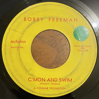 BOBBY FREEMAN / C'mon And Swim