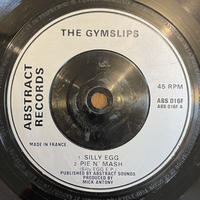 THE GYMSLIPS / SILLY EGG