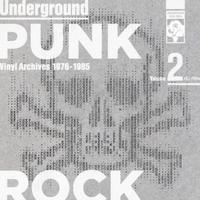 【在庫僅少】Underground Punk Rock Vinyl Archives 1976 - 1985 Volume 2