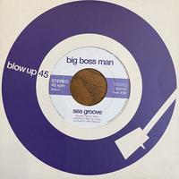 BIG BOSS MAN / Sea Groove