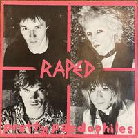 RAPED / Pretty Paedophiles