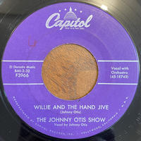 THE JOHNNY OTIS SHOW / Willie And The Hand Jive