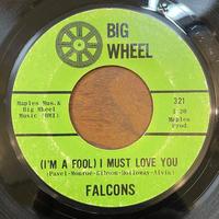 FALCONS / (I'm A Fool) I Must Love You