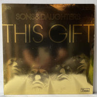 SONS & DAUGHTERS / This Gift