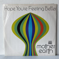 MOTHER EARTH / Hope You're Feeling Better