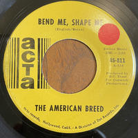 THE AMERICAN BREED / Bend Me, Shape Me