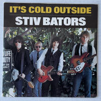 STIV BATORS / It's Cold Out Side