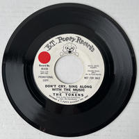 THE TOKENS / Don't Cry Sing Along With The Music