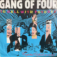 GANG OF FOUR / To Hell With Poverty!