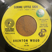 BRENTON WOOD / Gimme Little Sighn