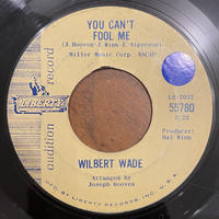 WILBERT WADE / You Can't Fool Me