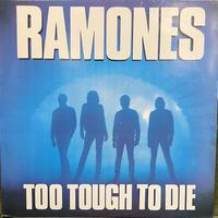 RAMONES / Too Tough To Die