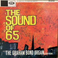 THE GRAHAM BOND ORGANIZATION / The Sound Of 65