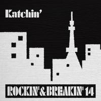【メロウでちょっとアーバンなオールジャンルMIX】katchin' / Rockin' & Breakin' 14