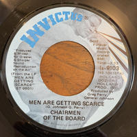 CHAIRMEN OF THE BOARD / Men Are Getting Scarce