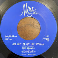 THE LEAVES / Get Out Of My Life Woman