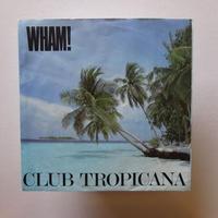 Wham! / Club Tropicana