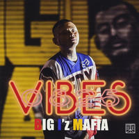 BIG I'Z MAFIA/ 0825 VIBES