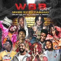 WBB MIXTAPE/ MIXED BY DJ YASUAKI (SELECTED BY DJ YASUAKI & MOITO)