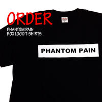 《PHANTOM PAIN BOX LOGO T-SHIRTS》※受注生産※