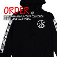 《PHANTOM PAIN CIRCUS DOUBLE ZIP PARKA》※受注生産※