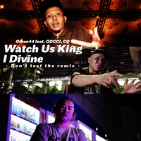 7inch「Omen 44 feat. GOCCI, CQ - Watch Us King I Divine -Don't test the remix -」