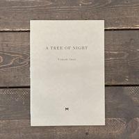 【Signed】A TREE OF NIGHT|今井智己(Tomoki Imai)