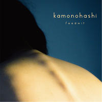 FEEDWIT「kamonohashi」[ CD - mini album ]