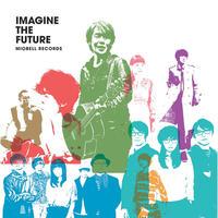 ★V.A.(黒沢健一・Swinging Popsicle他)『Imagine The Future Limited Edition』PCMR0010(LP)※MP3ダウンロードコード付