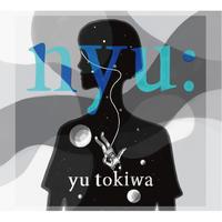 歌手常盤ゆう『nyu:』PCMR0012(CD) ※Instrumental CD特典付