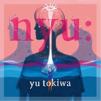 歌手常盤ゆう『nyu: Limited Edition』PCMR0011(LP) ※MP3ダウンロードコード付