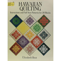 HAWAIIAN QUILTING Instructions and Full-Size Patterns for 20 Blocks / Elizabeth Root