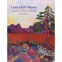 Crazy Quilt Odyssey Adventures in Victorian Needlework / Judith Montano
