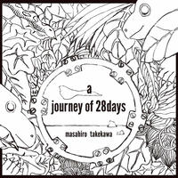 Masahiro Takekawa  solo album [a journey of 28days ]