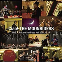 Ciao! THE MOONRIDERS LIVE 2011【Blu-ray】