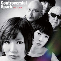 Controversial Spark 「Section I」