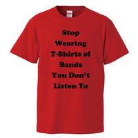 【Stop Wearing/聴かないバンドのTシャツは着ない】5.6オンス Tシャツ/RD/ST- 440