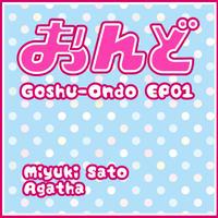 Goshu-Ondo EP01