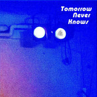 Tomorrow Never Knows - CANTATA BEATLISH edition BLUE EP