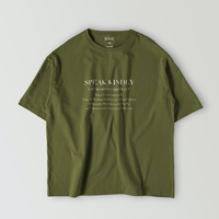 SPEAK KINDLY  T-shirt  / Olive