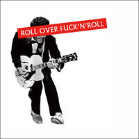 TEE - 052:ROLL OVER FUCK'N'ROLL (WHITE)