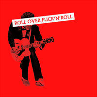 TEE - 053:ROLL OVER FUCK'N'ROLL (RED)